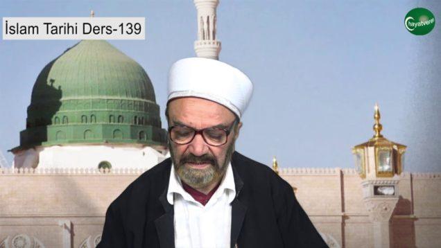 İslam Tarihi Ders 139