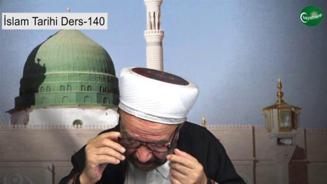 İslam Tarihi Ders 140