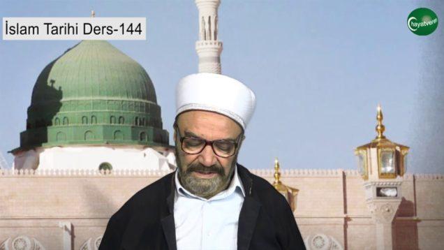 İslam Tarihi Ders 144