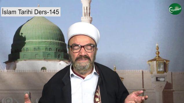 İslam Tarihi Ders 145
