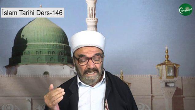 İslam Tarihi Ders 146