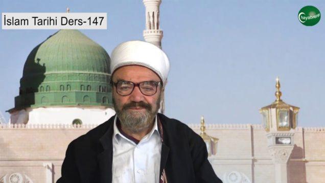 İslam Tarihi Ders 147