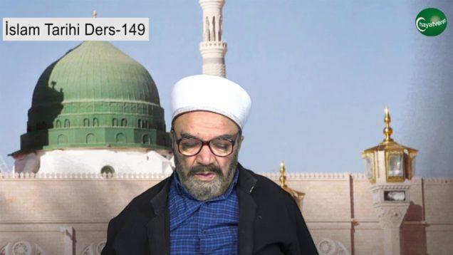 İslam Tarihi Ders 149