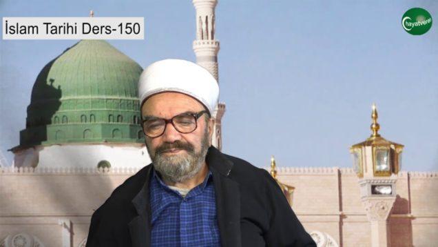 İslam Tarihi Ders 150