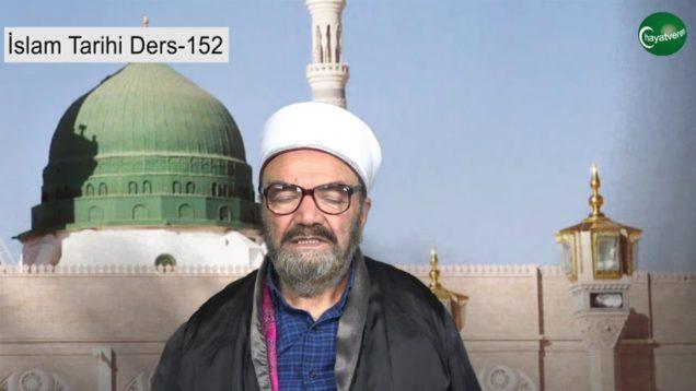 İslam Tarihi Ders 152