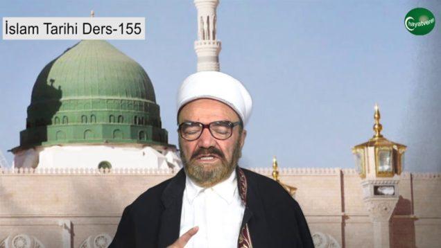 İslam Tarihi Ders 155