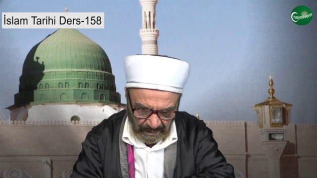İslam Tarihi Ders 158