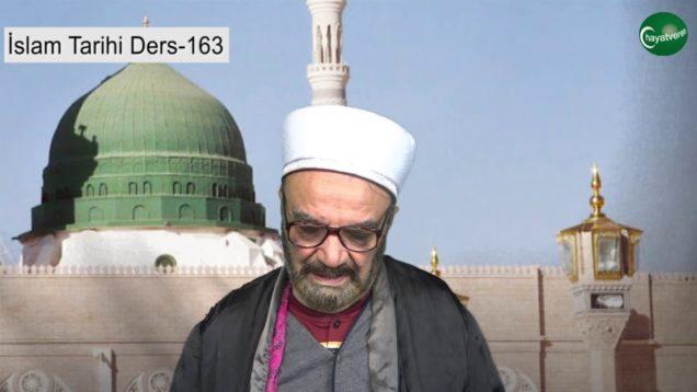 İslam Tarihi Ders 163