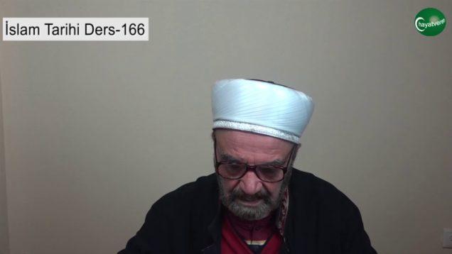 İslam Tarihi Ders 166
