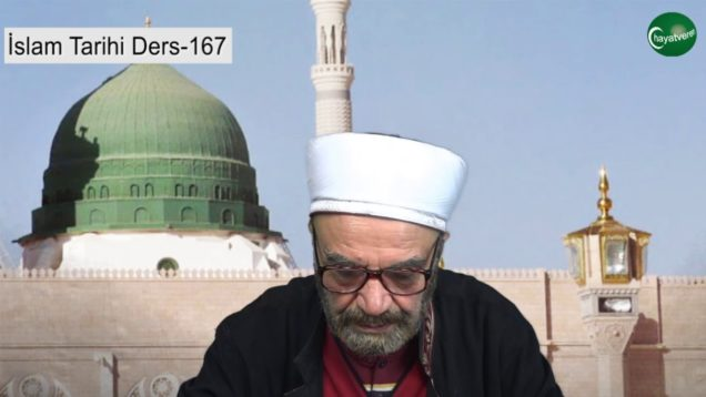 İslam Tarihi Ders 167