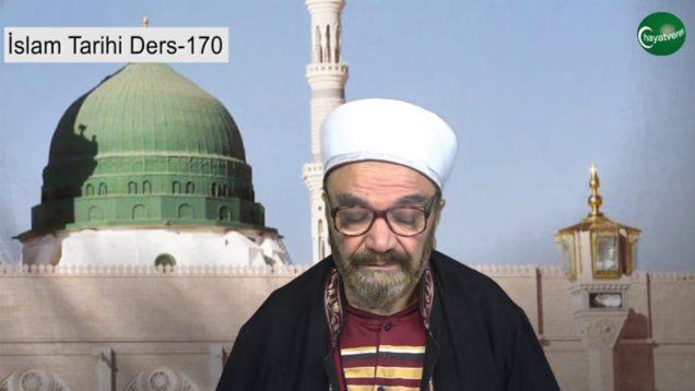 İslam Tarihi Ders 170