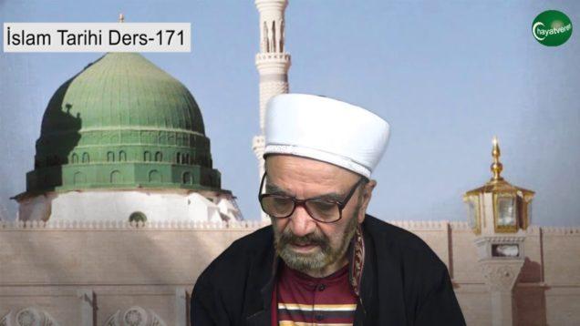 İslam Tarihi Ders 171