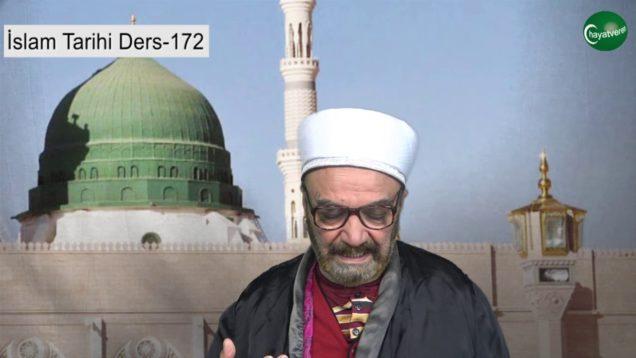 İslam Tarihi Ders 172