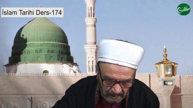 İslam Tarihi Ders 174