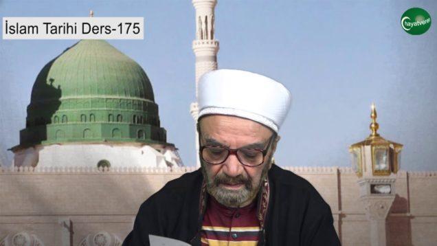 İslam Tarihi Ders 175