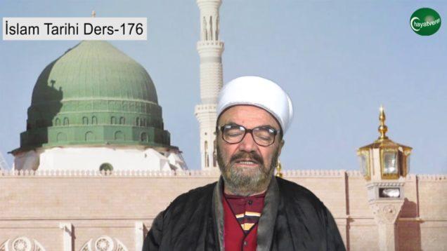 İslam Tarihi Ders 176