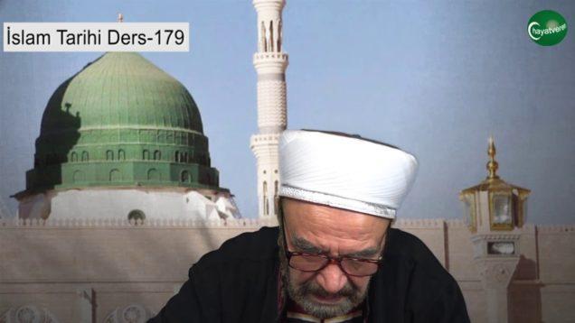 İslam Tarihi Ders 179