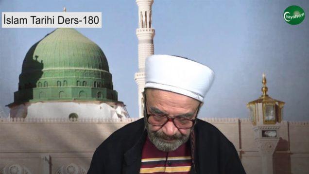 İslam Tarihi Ders 180