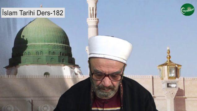 İslam Tarihi Ders 182
