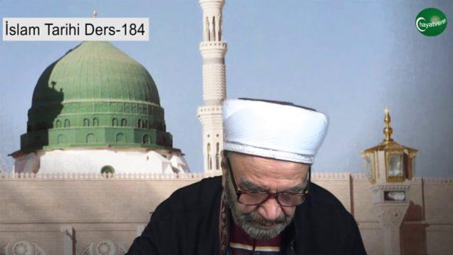 İslam Tarihi Ders 184
