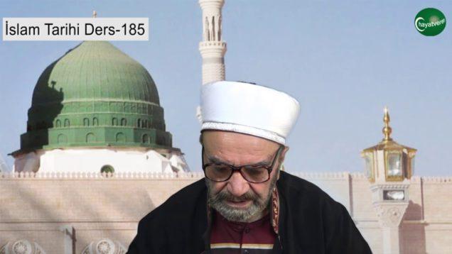 İslam Tarihi Ders 185