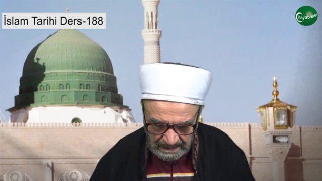 İslam Tarihi Ders 188