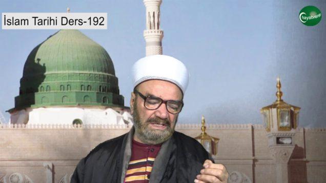 İslam Tarihi Ders 192