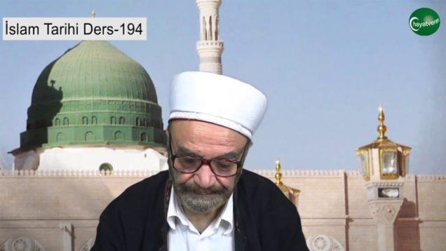 İslam Tarihi Ders 194