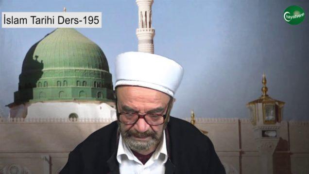 İslam Tarihi Ders 195