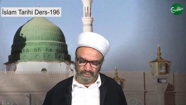 İslam Tarihi Ders 196