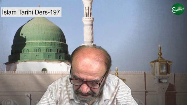 İslam Tarihi Ders 197