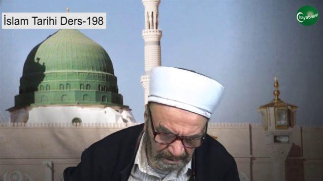 İslam Tarihi Ders 198
