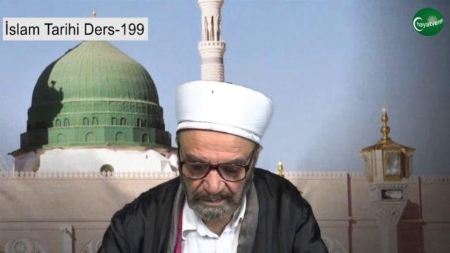 İslam Tarihi Ders 199