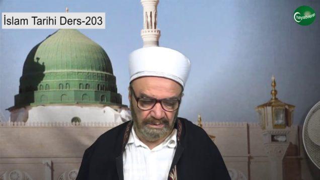 İslam Tarihi Ders 203
