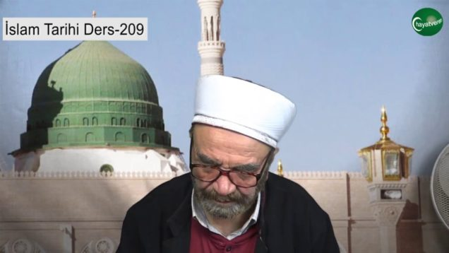 İslam Tarihi Ders 209