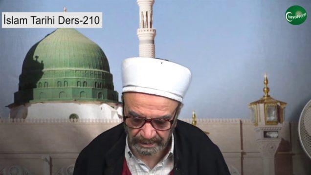 İslam Tarihi Ders 210