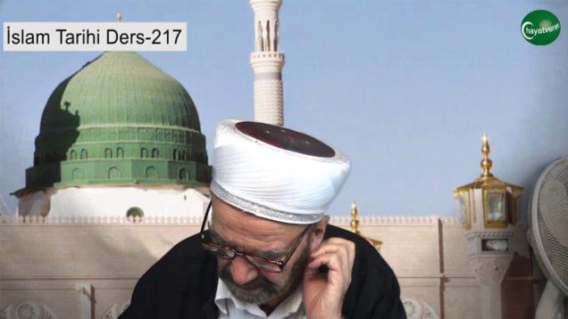 İslam Tarihi Ders 217