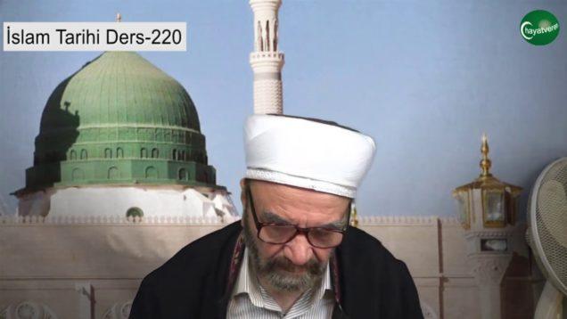 İslam Tarihi Ders 220
