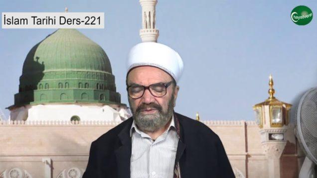 İslam Tarihi Ders 221