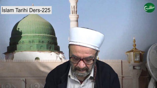 İslam Tarihi Ders 225
