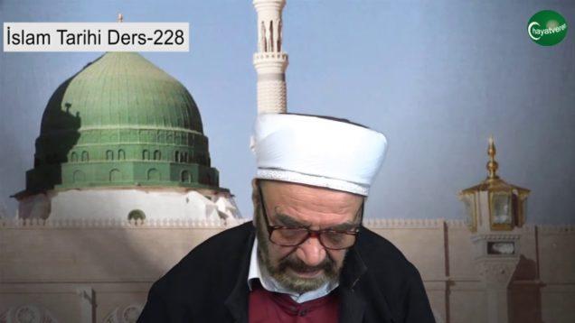 İslam Tarihi Ders 228