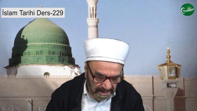 İslam Tarihi Ders 229