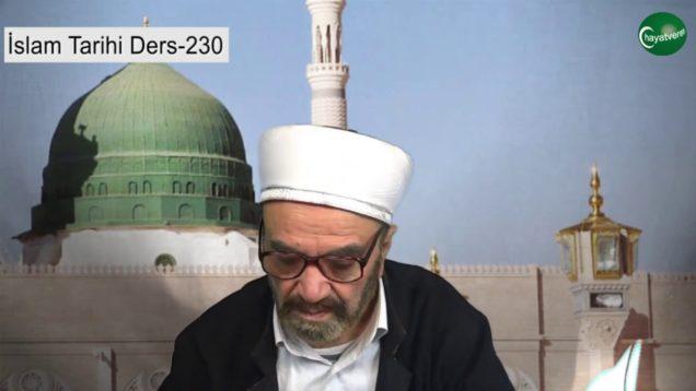 İslam Tarihi Ders 230