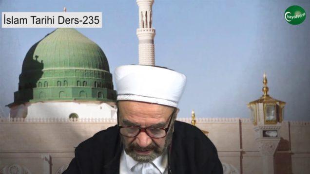 İslam Tarihi Ders 235