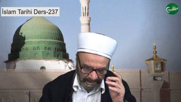 İslam Tarihi Ders 237