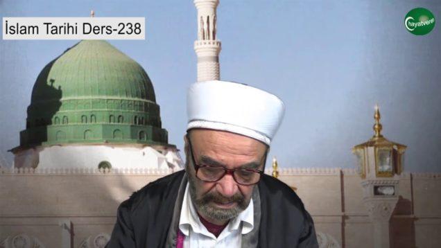 İslam Tarihi Ders 238