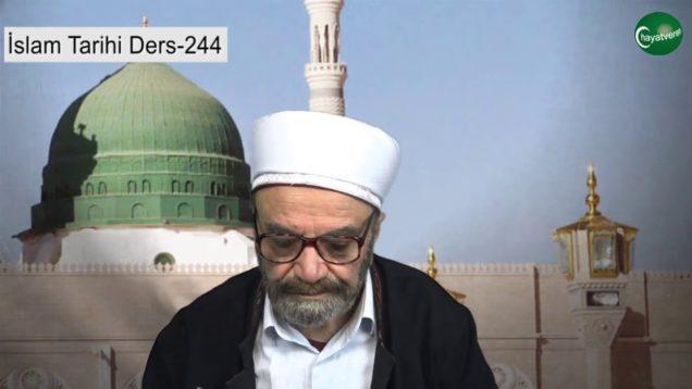 İslam Tarihi Ders 244