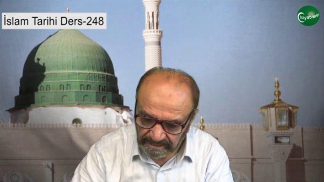 İslam Tarihi Ders 248