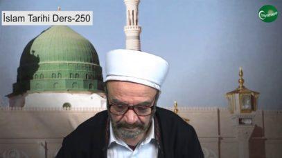 İslam Tarihi Ders 250