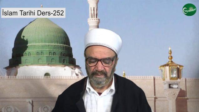 İslam Tarihi Ders 252